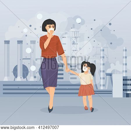 Mom And Daughter Walk Along The Dusty, Polluted Street Of Industrial City Near Factories, Smoking Pi