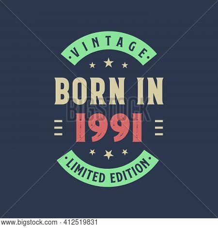 Vintage Born In 1991, Born In 1991 Retro Vintage Birthday Design
