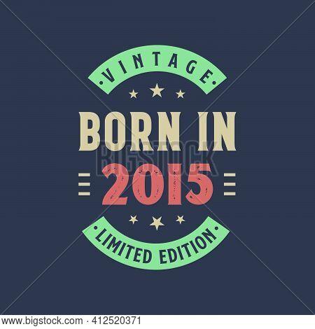 Vintage Born In 2015, Born In 2015 Retro Vintage Birthday Design