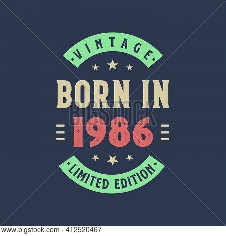 Vintage Born In 1986, Born In 1986 Retro Vintage Birthday Design