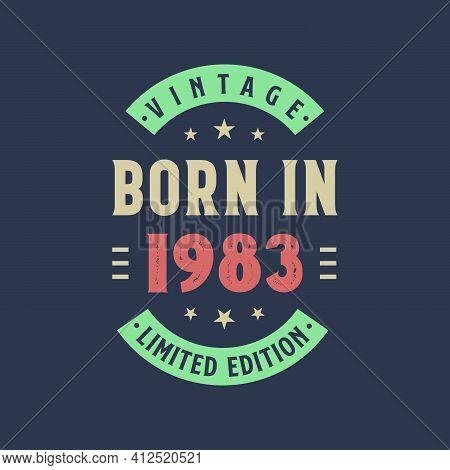 Vintage Born In 1983, Born In 1983 Retro Vintage Birthday Design