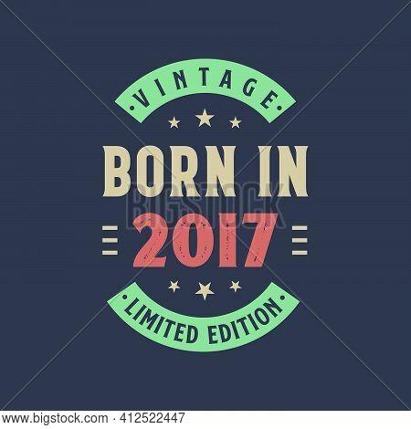 Vintage Born In 2017, Born In 2017 Retro Vintage Birthday Design