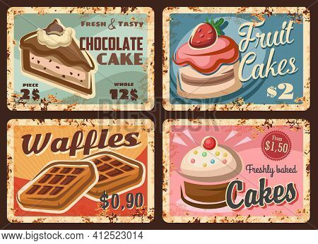 Pastry, Confectionery Sweets Rusty Plates, Vector Bakery Desserts Rust Metal Plate Signs. Chocolate