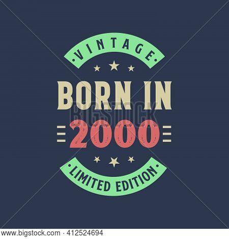 Vintage Born In 2000, Born In 2000 Retro Vintage Birthday Design