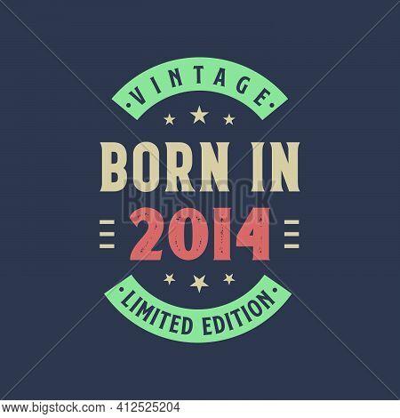 Vintage Born In 2014, Born In 2014 Retro Vintage Birthday Design