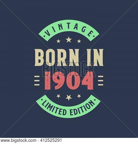 Vintage Born In 1904, Born In 1904 Retro Vintage Birthday Design