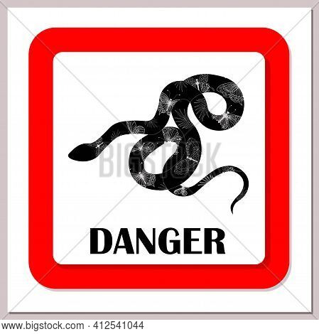 Danger. Snake. Warning Sign. Beware Of The Snake. Vector Illustration