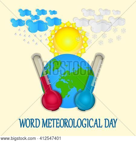 World Meteorological Day. Greeting Card With Earth Planet, Sun, Clouds, Rain, Snow, Thermometers And