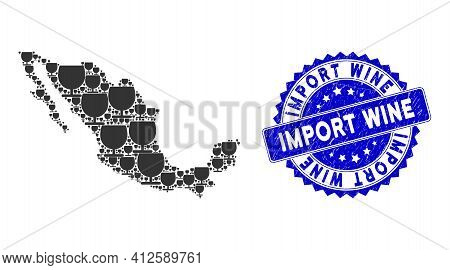 Mexican Collage Map Created Of Glass Elements, And Import Wine Grunge Watermark. Vector Glass Random