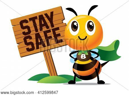 Cartoon Cute Bee With Superhero Costume Standing Beside Big Wooden Signboard With Stay Safe Wording