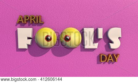 3d Illustration Bright Inscription April Fools' Day On A Purple Background Close Up. April Fools Day