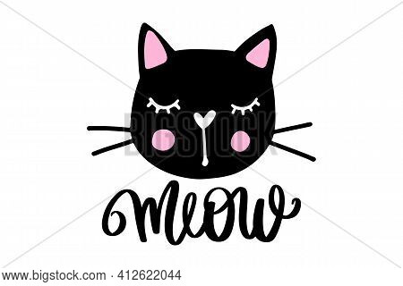 Black Cat, Meow Lettering. Vector Card With Cute Baby Kitten. Doodle Kitty. Kids Animals Print.