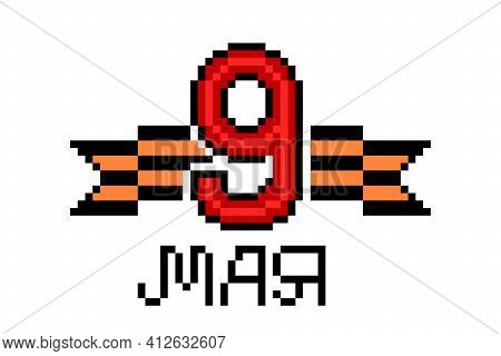 Happy Victory Day, Pixel Art Print With Text In Russian And Ribbon Of Saint George Symbol Isolated O