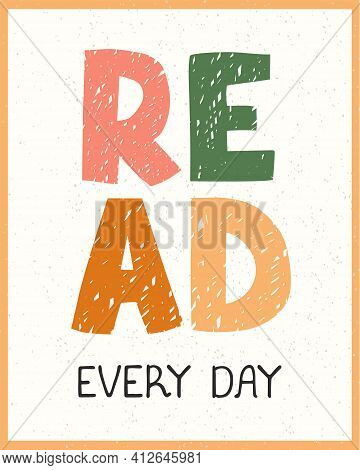 Read Every Day - Fun Hand Drawn Nursery Poster With Lettering