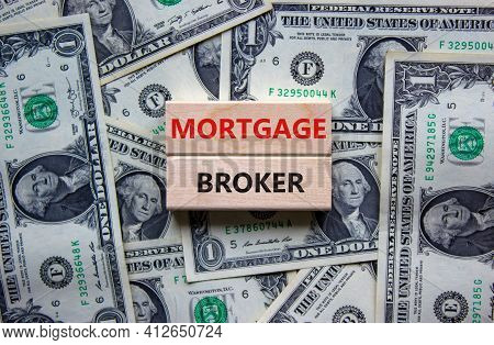 Mortgage Broker Symbol. Concept Words 'mortgage Broker' On Wooden Blocks On A Beautiful Background F