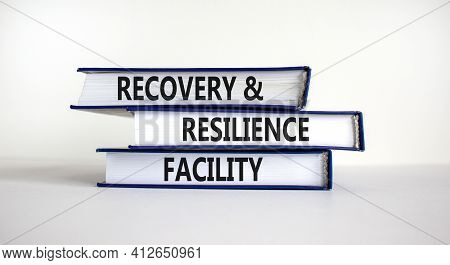Recovery And Resilience Facility Symbol. Books With Words 'recovery And Resilience Facility'. Beauti