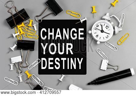 Change Your Destiny - Concept Of Text On Sticky Note. Closeup Of A Personal Agenda