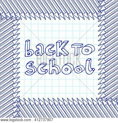 Hand Drawn Vector Doodle Back To School Outline Words In Square Pencils Frame Over Chequered Noteboo