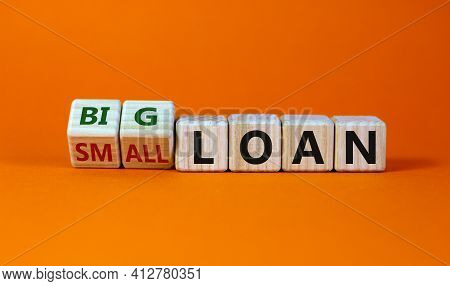 Big Or Small Loan Symbol. Turned Wooden Cubes And Changed Words 'small Loan' To 'big Loan'. Beautifu