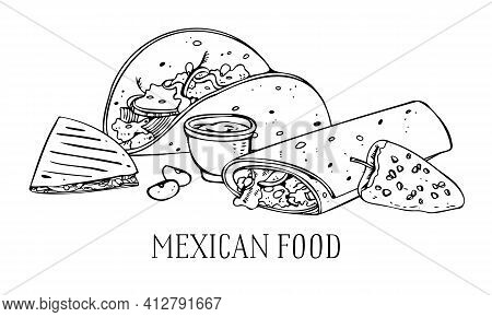 Mexican Food Composition. Quesadilla, Taco, Burrito, Pepper, Sauce. Hand Drawn Outline Vector Sketch