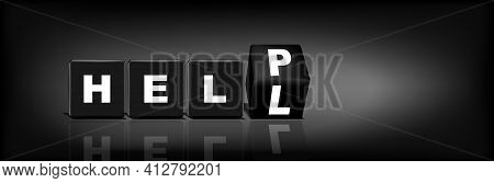 Black Cubes With Turning The Word Hell Into Help. 3d Vector Illustration