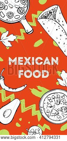 Mexican Food Vertical Banner Design Template. Burrito, Chili Con Carne, Pozole And Vegetables. Hand