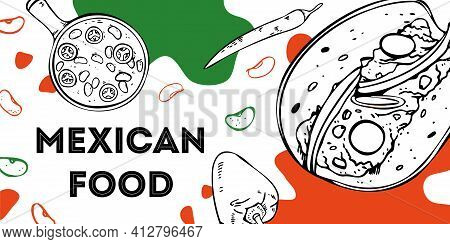 Mexican Food Flyer Design Template. Quesadilla And Chili Con Carne Illustration With Vegetables. Han