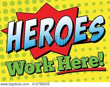 Heroes Work Here Sign | 18in X 24in Layout For Hospitals, First Responders, Schools And Essential Bu