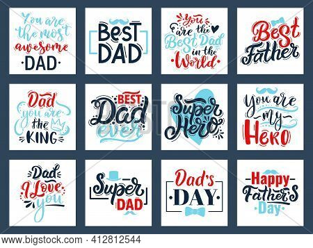 Fathers Day Calligraphy Quotes. Hand Drawn Fathers Day Quote Cards, Best Dad Lettering Vector Illust