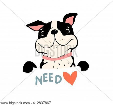 Pug Or Bulldog Holding Sign I Need Love, Cute Animal Design Of Funny Smiling Happy Dog. Vector Dog F
