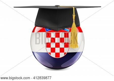 Education In Croatia Concept. Croatian Flag With Graduation Cap, 3d Rendering Isolated On White Back