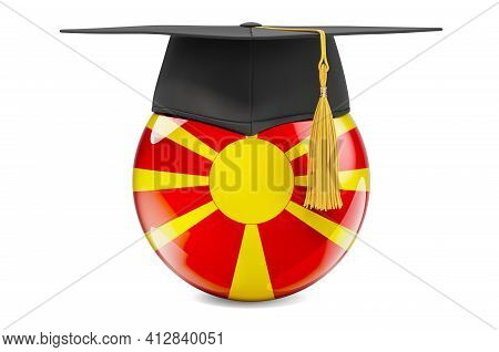 Education In Macedonia Concept. Macedonian Flag With Graduation Cap, 3d Rendering Isolated On White