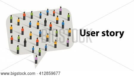 User Story Comment Bubble Chat Speech Message By Crowd Talk Together