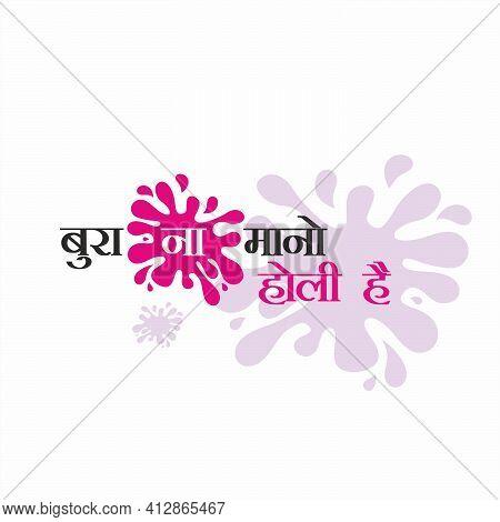 Hindi Typography - Bura Na Mano Holi Hai - Means Dont Mind Holi. Holi An Indian Festival - Banner