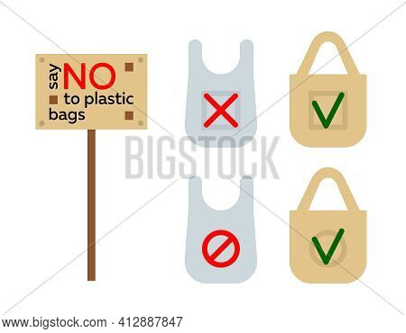 Say No To Plastic Bags. Fabric Eco Bag With Check Mark In A Green Frame And A Plastic Bag With Red C