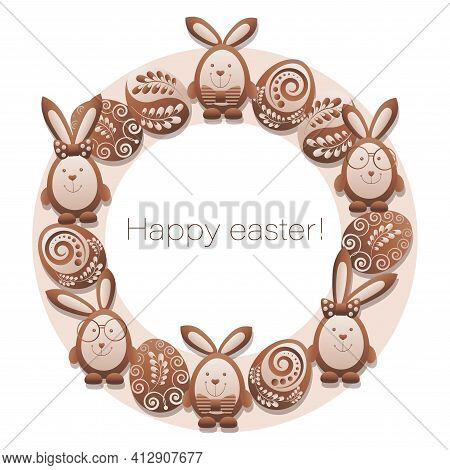Chocolate Easter Rabbits, Eggs. Happy Easter. Easter Circle Frame. Design Postcard With Bunny.