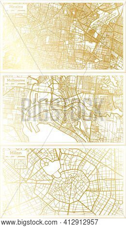 Melbourne Australia, Milan Italy and Mexico City Map Set in Retro Style in Golden Color. Outline Map.