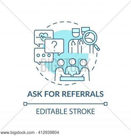Ask For Referrals Blue Concept Icon. Professional Clinical Help. Find Expert Therapist. Choose Famil