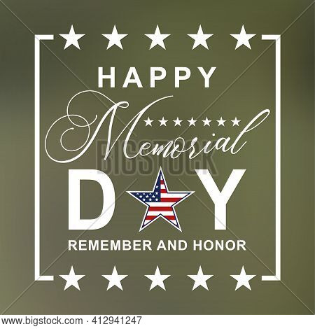 Happy Memorial Day Greeting Card With Stars And Stripes. Background For Memorial Day Celebration. Ve