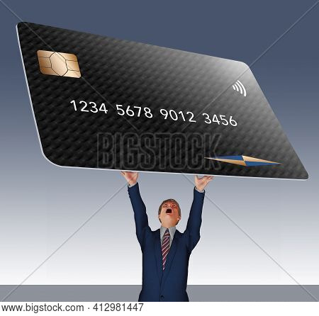 A Business Man Struggles To Hold A Huge Credit Card Overhead In This 3-d Illustration About Credit C