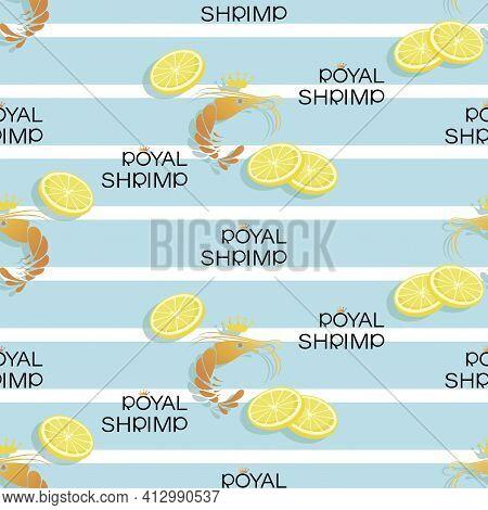 Seafood. Royal Shrimps. Striped Background With Lemon Slices, Shrimps And Lettering.