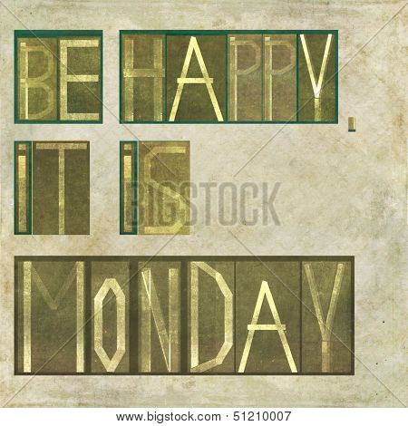 "Earthy background image and design element depicting the words ""Be happy, it is monday"""