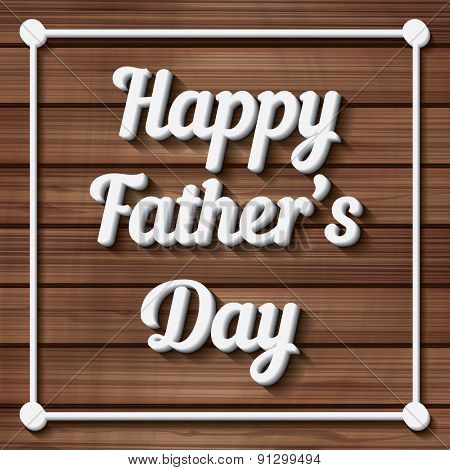 Happy Father's Day Typographical Background with wooden texture. Vector illustration