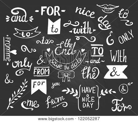 Vector hand drawn ampersands and catchwords. The with from and only by for of. Hand lettering with decorative design elements isolated on the chalkboard.