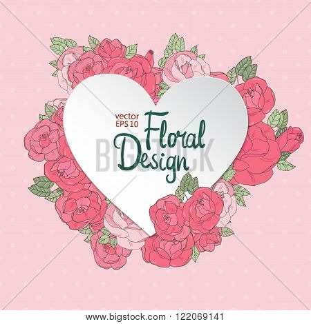 Floral heartshaped vector frame. Pink roses on polka dot background. Vintage flowers and place for your text.
