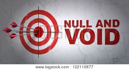Law concept: target and Null And Void on wall background