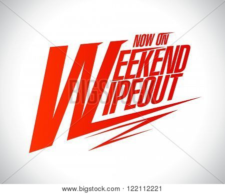 Weekend wipeout sale now on, vector banner