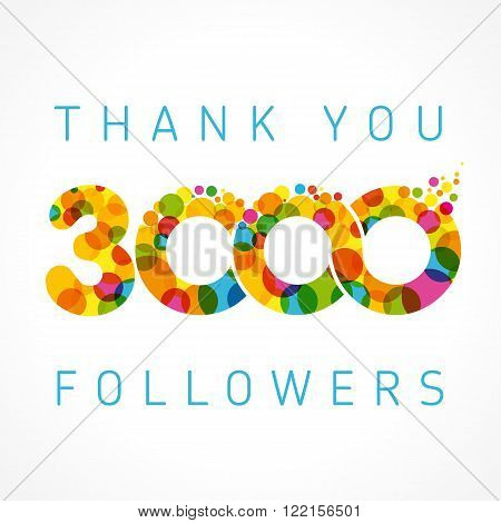 Thank you 3000 followers card. Colour thanks for 3 K following people. Three thousand likes celebration. Isolated abstract graphic design template. Holiday image concept for 3 000. Creative decoration