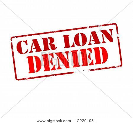Rubber stamp with text car loan denied inside vector illustration
