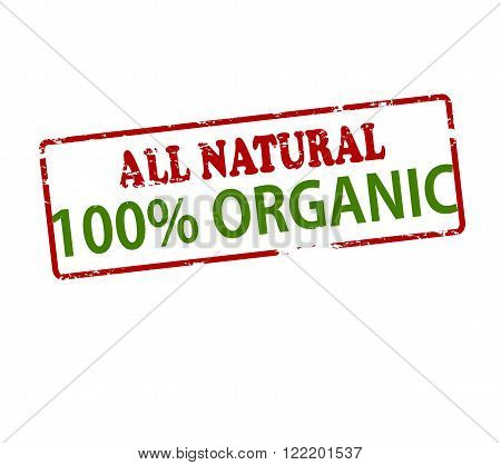 Rubber stamp with text all natural one hundred percent organic inside vector illustration